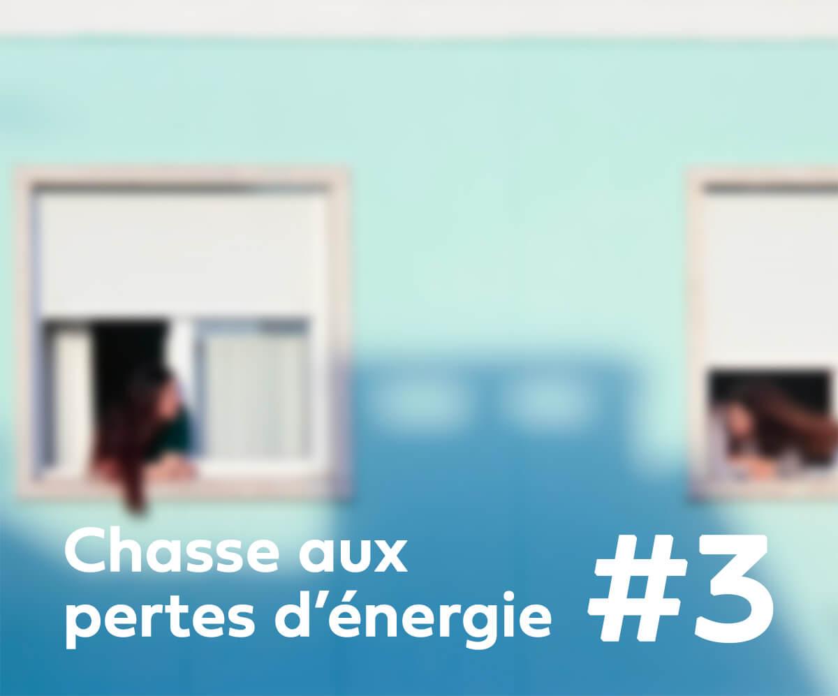 chasse aux pertes d'énergie #3 Hellio